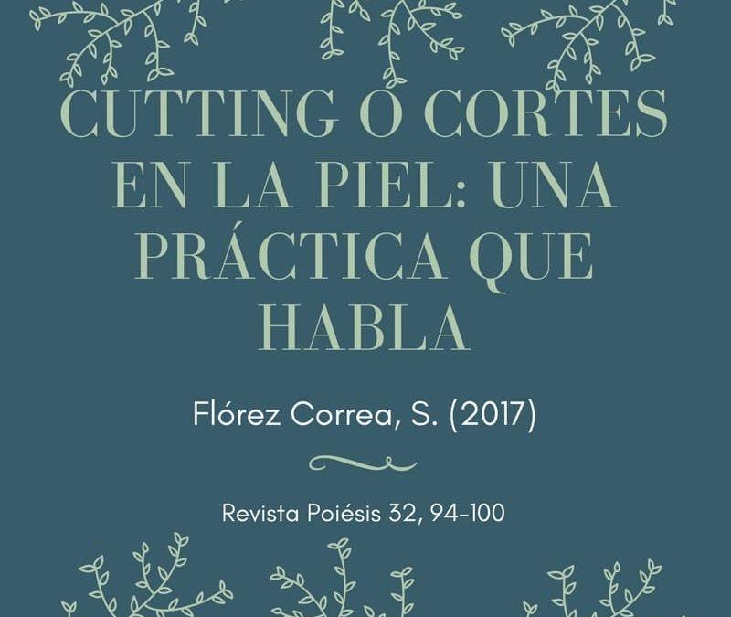 Cutting o cortes en la piel: una práctica que habla – Artículo 2017